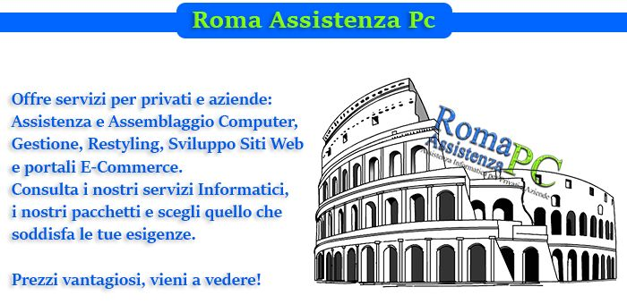 Roma Assistenza PC offre assemblaggio e assistenza pc, gestione, restyling, sviluppo siti web e portali e-commerce  http://www.romaassistenzapc.it/