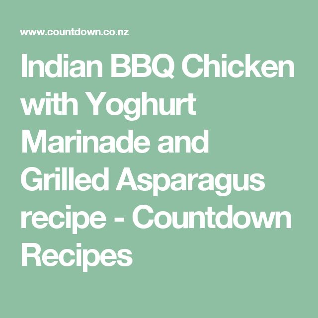 Indian BBQ Chicken with Yoghurt Marinade and Grilled Asparagus recipe - Countdown Recipes
