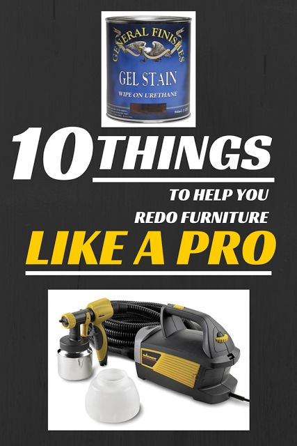 10 Things to Help You Redo Furniture Like a Pro (they make your furniture look better and make the redo project faster and easier!): 1. Wagner Spray Max paint sprayer, 2. Rustoleum's oil rubbed bronze spray paint (& others) 3. Dremel sawmax, 4. Makita Hand Sander, 5. General Finishes gel stain, 6. Ryobi screwdriver, 7....