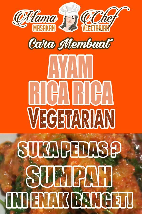 Cara Memasak Ayam Rica Rica Vegetarian Vegetarian Blog