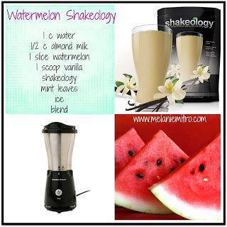 Watermelon Vanilla Shakeology Recipe The mint might sound weird but it was the most amazing combination ever!  I've been drinking this as my lunch for the past week!  A little bit addicted, not going to lie! www.melaniemitro.com