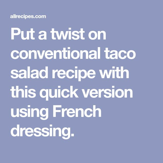 Put a twist on conventional taco salad recipe with this quick version using French dressing.