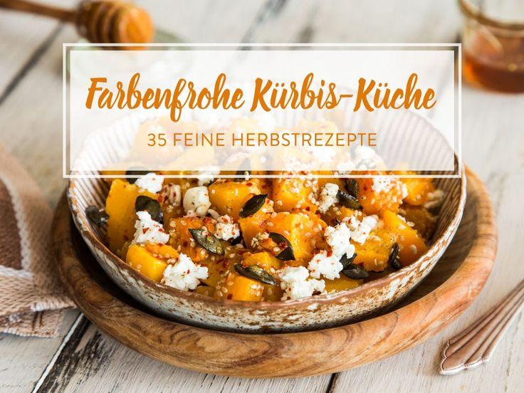 Knalliger Herbstgenuss: 35 farbenfrohe Kürbisrezepte
