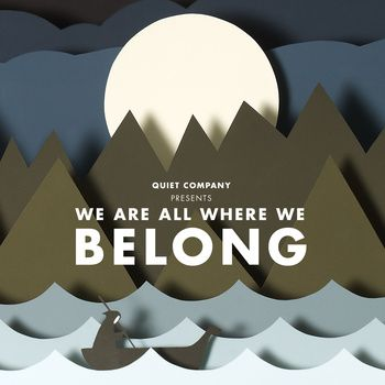 """Love the cover art for Quiet Company's new album """"We are all where we belong"""". Couldn't find the original illustrator though."""