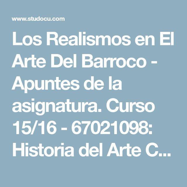 Los Realismos en El Arte Del Barroco - Apuntes de la asignatura. Curso 15/16 - 67021098: Historia del Arte Clásico en la Antigüedad - StuDocu