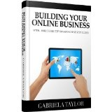 Online Business: The Ultimate Guide To Building And Marketing Your Online Business With Free Tools (Give Your Marketing A Digital Edge - Volume 1) (Kindle Edition)By Gabriela Taylor