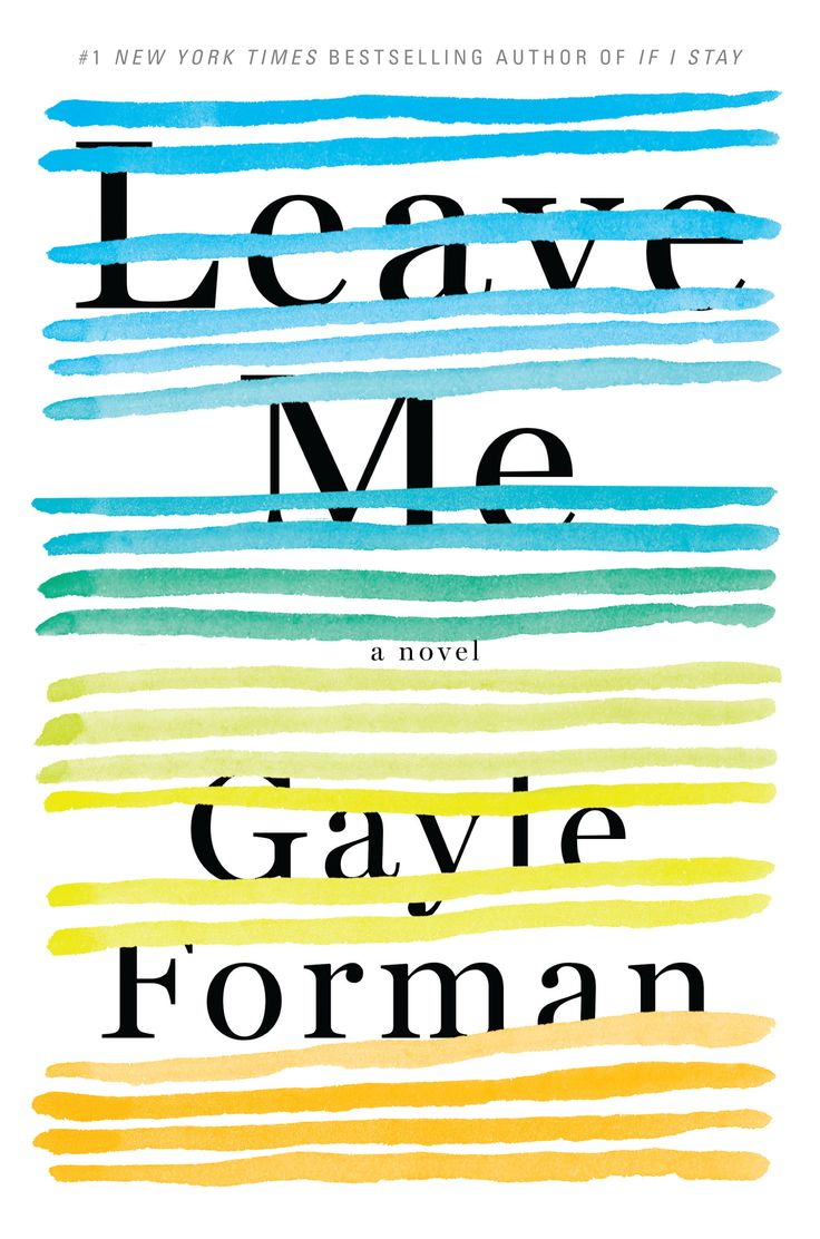 Leave Me – Gayle Forman https://www.goodreads.com/book/show/28110865-leave-me