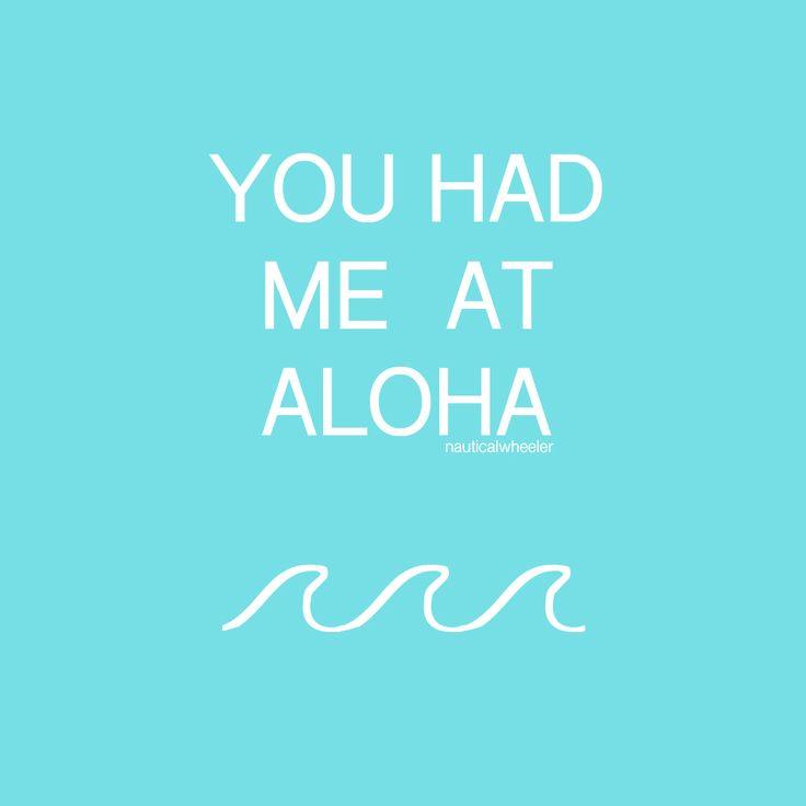 you had me at aloha quote
