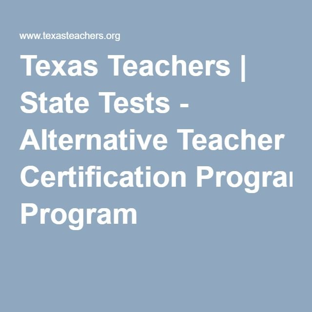 Texas Teachers | Study Materials | State Tests - Alternative Teacher Certification Program
