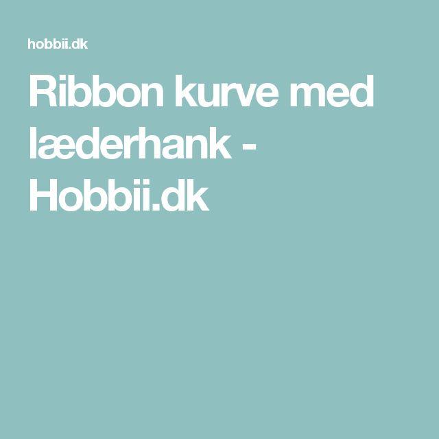 Ribbon kurve med læderhank - Hobbii.dk
