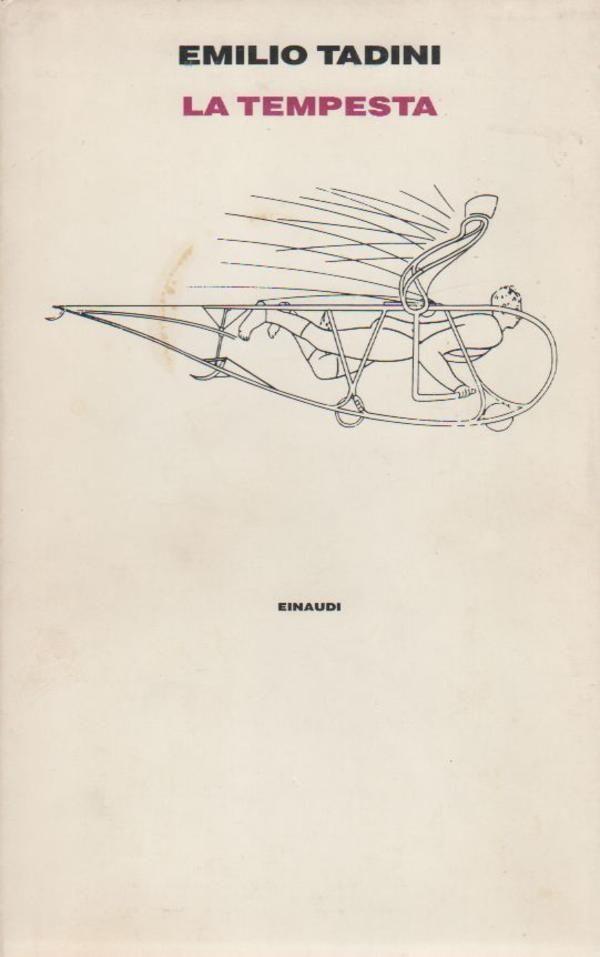 TADINI Emilio, La tempesta. Torino,  Einaudi,  1993 - Prima edizione (First Edition). Dedica autografa dell'autore (Inscribed and signed by the Author)
