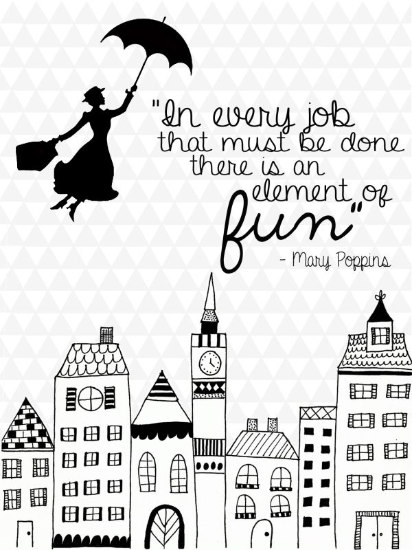 Just watched Mary Poppins with the grandkids ... laughed and laughed ... love this quote!