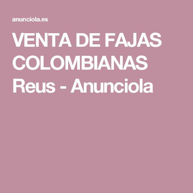 VENTA DE FAJAS COLOMBIANAS Reus - Anunciola