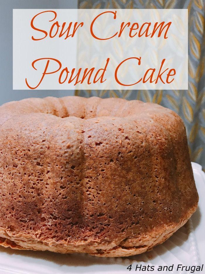 Grandma S Sour Cream Pound Cake Sour Cream Pound Cake Pound Cake Recipes Easy Homemade Sour Cream