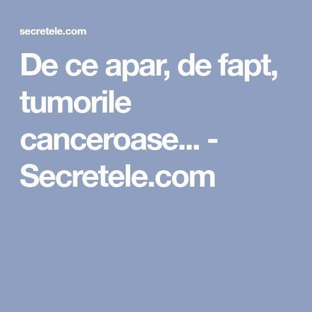 De ce apar, de fapt, tumorile canceroase... - Secretele.com