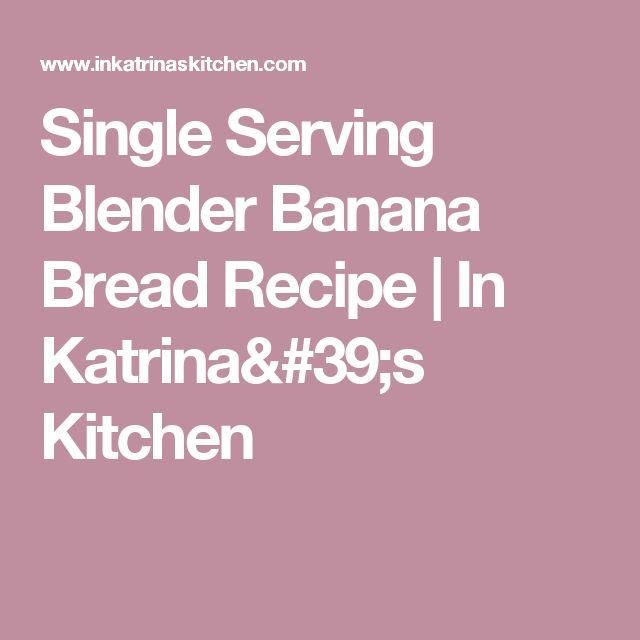 Single Serving Blender Banana Bread Recipe | In Katrina's Kitchen