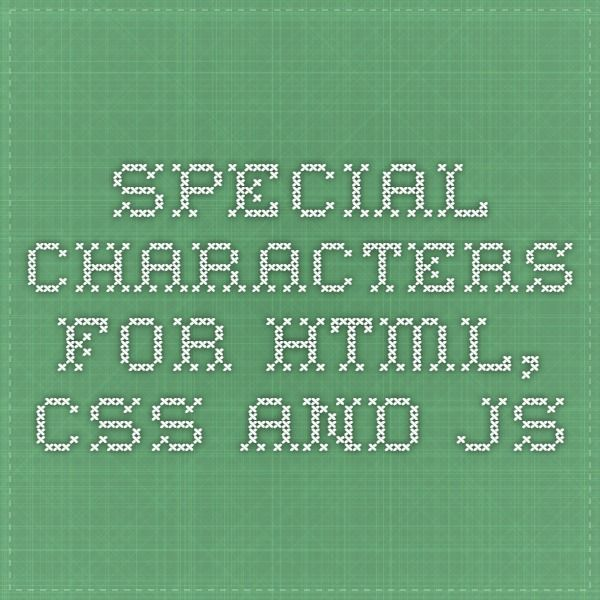 Special Characters for HTML, CSS and JS