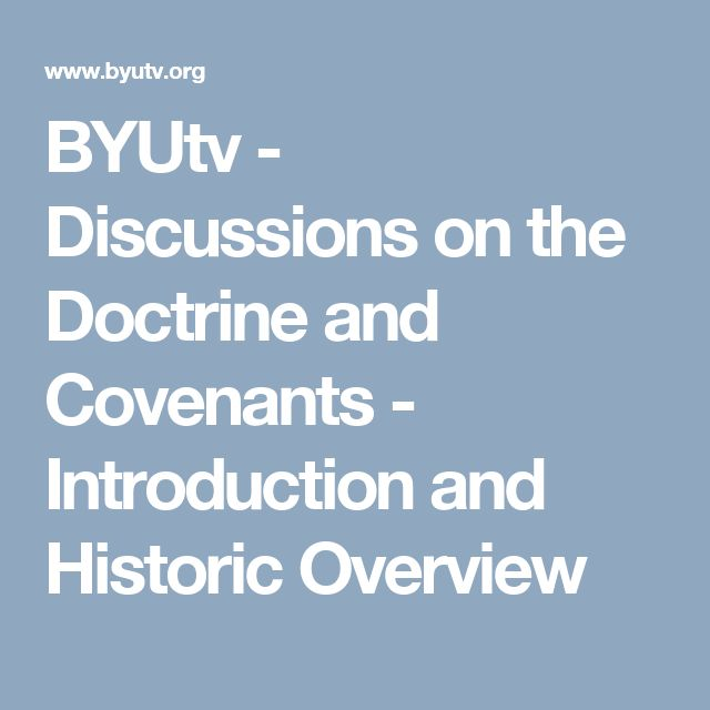 BYUtv - Discussions on the Doctrine and Covenants - Introduction and Historic Overview
