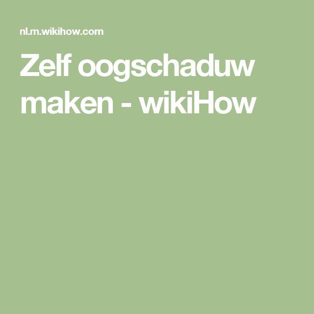 Zelf oogschaduw maken - wikiHow