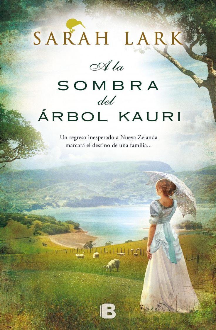 A la sombra del árbol Kauri, de Sarah Lark - Editorial: Ediciones B - Signatura: N LAR som - Código de barras: 3322020