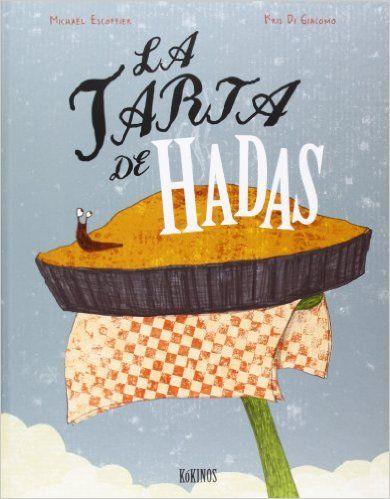 La Tarta De Hadas: Amazon.es: Michael Escoffier, Kris Di Giacomo, Esther Rubio Muñoz: Libros