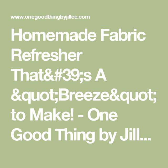 """Homemade Fabric Refresher That's A """"Breeze"""" to Make! - One Good Thing by Jillee"""