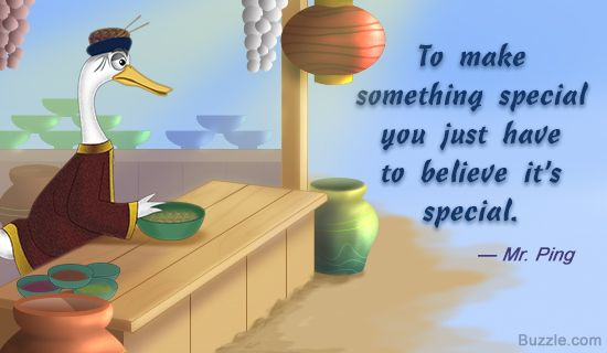 Kung Fu Panda quote by Mr. Ping