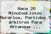 http://tecnoautos.com/wp-content/uploads/imagenes/tendencias/thumbs/hace-20-minutoslistos-horarios-partidos-y-arbitros-para-arranque.jpg Liga MX. Hace 20 minutosListos horarios, partidos y árbitros para arranque ..., Enlaces, Imágenes, Videos y Tweets - http://tecnoautos.com/actualidad/liga-mx-hace-20-minutoslistos-horarios-partidos-y-arbitros-para-arranque/