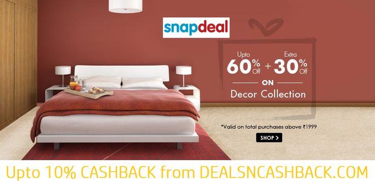 Home decor upto 60% + extra 30% off @snapdeal.com + get upto 10% cashback from dealsncashback.com  www.dealsncashback.com/merchants/snapdeal  #homedecor #dealsncashback #snapdealoffers #cashback #deals #shopping