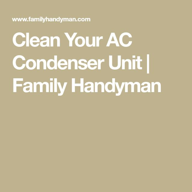 Clean Your AC Condenser Unit   Family Handyman