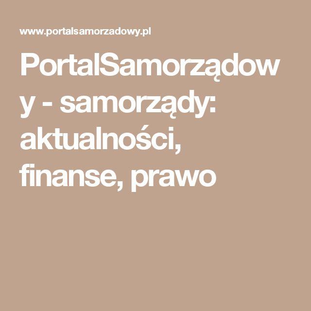 PortalSamorządowy - samorządy: aktualności, finanse, prawo