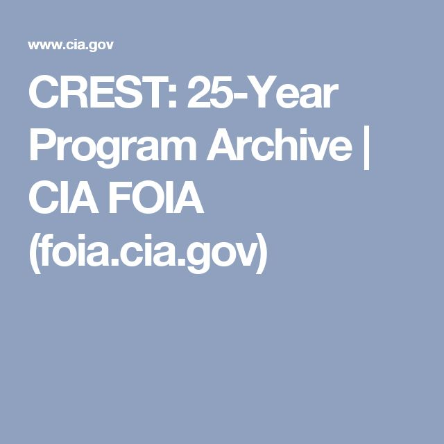 CREST: 25-Year Program Archive | CIA FOIA (foia.cia.gov)