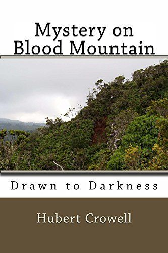Mystery on Blood Mountain (Drawn To Darkness Book 2) by Hubert Crowell, http://www.amazon.com/dp/B00TOLR8B0/ref=cm_sw_r_pi_dp_GLq7ub08RSSKN