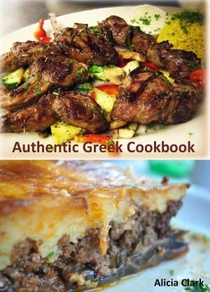 Authentic Greek Cookbook: A Collection of Unique and Delicious Greek Recipes