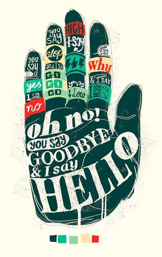 I don't know why you say goodbye...: The Beatles, Beatles Lyrics, Hands, Typography Posters, Thebeatl, Graphicdesign, Songs, Graphics Design, Hello Goodbye