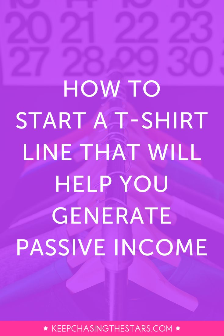 Learn How to Start A T-shirt Line for Less Than $100 + Generate Passive Income