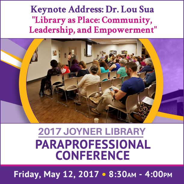 "We are about a month away from the 13th Annual Joyner Library Paraprofessional Conference. The theme this year is Libraries and Community Empowerment. The Keynote speaker will be Dr. Lou Sua, Teaching Assistant Professor and Graduate Advisor for the Department of Library Science at ECU. The title of her keynote address is ""Library as Place: Community, Leadership, and Empowerment."" We look forward to another year of great sessions and we hope you are able to attend the conference!"