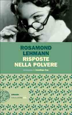 Rosamond Lehmann, Risposte nella polvere, Stile Libero Big - DISPONIBILE ANCHE IN EBOOK