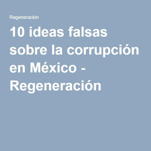 10 ideas falsas sobre la corrupción en México - Regeneración