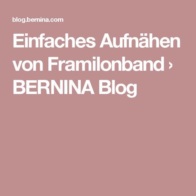 Einfaches Aufnähen von Framilonband › BERNINA Blog