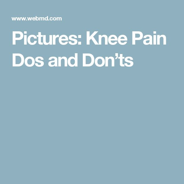 Pictures: Knee Pain Dos and Don'ts
