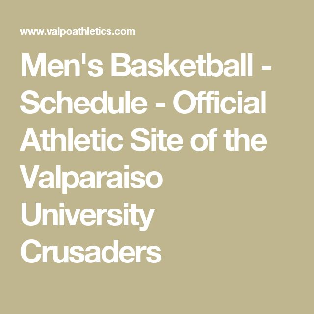 Men's Basketball - Schedule - Official Athletic Site of the Valparaiso University Crusaders