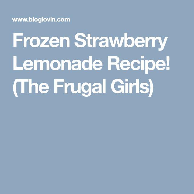 Frozen Strawberry Lemonade Recipe! (The Frugal Girls)