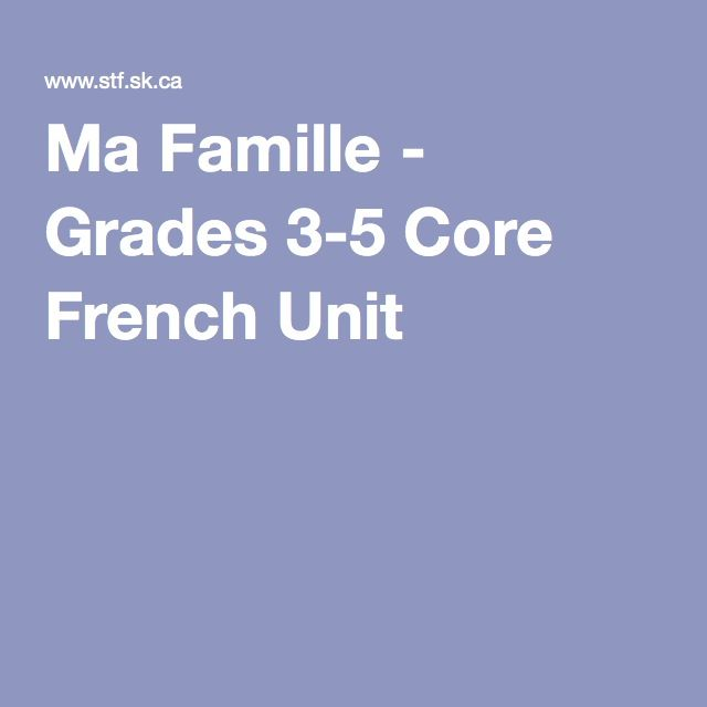 Ma Famille - Grades 3-5 Core French Unit More