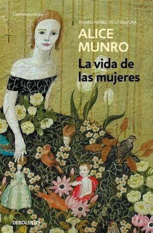 """""""La vida de las mujeres"""" de Alice Munro (ganadora del Premio Nobel de Literatura 2013). Ed. Debols!llo."""
