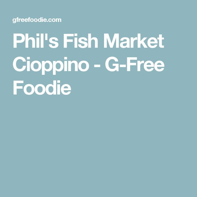 Phil's Fish Market Cioppino - G-Free Foodie