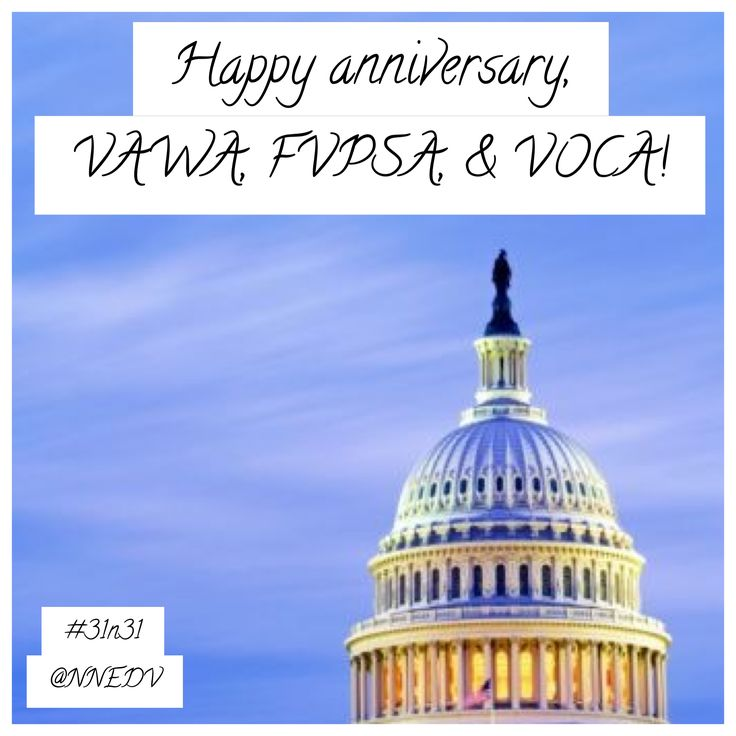 31. Happy Anniversary, #VAWA #FVPSA & #VOCA! Because of these laws, victims across the US are safer, more perpetrators are held accountable, & communities are more secure. Together, we have made tremendous progress - and we are energized for the work ahead! #31n31 #DVAM