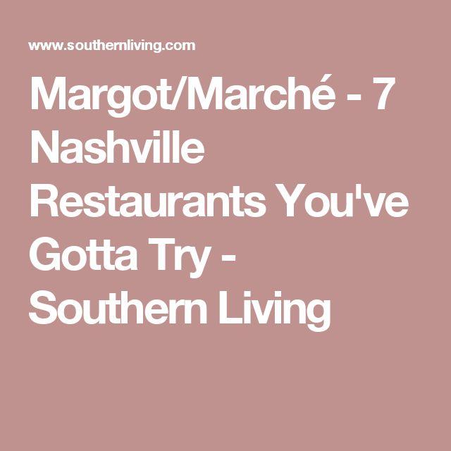 Margot/Marché - 7 Nashville Restaurants You've Gotta Try - Southern Living