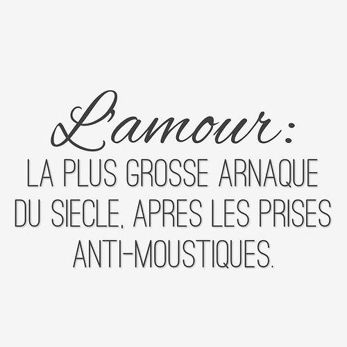 L' #amour la plus grosse #arnaque du siècle, après les prises anti #moustiques.