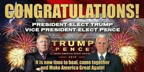 History Made! Trump 2016!! We The People, Have Spoken!